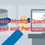 بهینه سازی کوئری های MySQL برای افزایش سرعت و کارایی